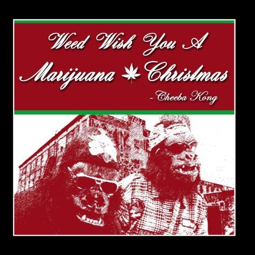 Original album cover of Weed Wish You A Marijuana Christmas by Cheeba Kong