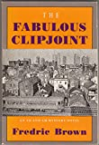 The Fabulous Clipjoint: An Ed and Am Mystery Novel (A Nonpareil detective mystery) (0879235977) by Brown, Fredric