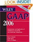 Wiley GAAP 2006: Interpretation and Application of Generally Accepted Accounting Principles (Wiley GAAP: Interpretation & Application of Generally Accepted Accounting Principles)