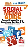 Social Media Guide - Wie Sie von Facebook, Twitter & Co profitieren [2014 Version]