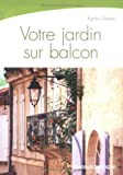 echange, troc Agnès Gedda - Votre jardin sur balcon