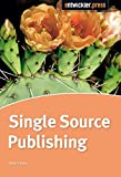 Single Source Publishing. Topicorientierte Strukturierung und DITA
