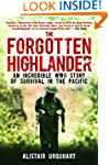 The Forgotten Highlander: An Incredib...