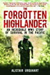 The Forgotten Highlander: An Incredib...