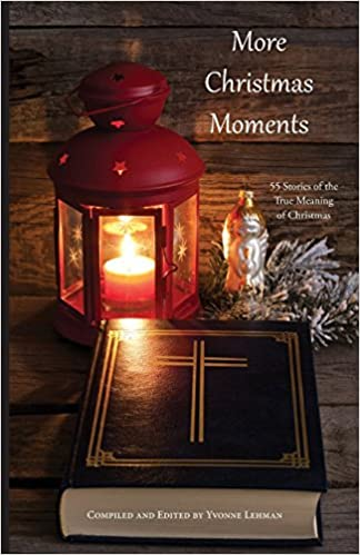 More Christmas Moments: Yvonne Lehman: 9781604950175: Amazon.com: Books