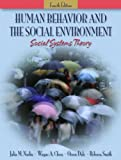 Human Behavior and the Social Environment: Social Systems Theory, Fourth Edition (0205359574) by Norlin, Julia M.