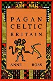 Pagan Celtic Britain (0897334353) by Anne Ross ROSS