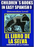 img - for Children s Books In Easy Spanish 9: El Libro de La Selva (Intermediate Level) (Spanish Readers For Kids Of All Ages!) (Spanish Edition) book / textbook / text book