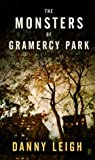 Danny Leigh The Monsters of Gramercy Park
