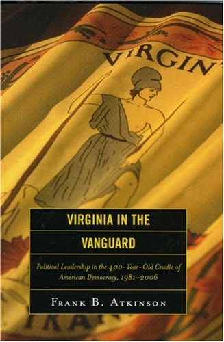 Virginia in the Vanguard: Political Leadership in the...