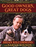 img - for Good Owners, Great Dogs [Paperback] [1999] (Author) Brian Kilcommons, Sarah Wilson book / textbook / text book