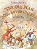 The Old Man Who Loved Cheese (0316486108) by Keillor, Garrison