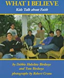 What I Believe: Kids Talk about Faith (0823412687) by Debbie Holsclaw Birdseye