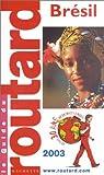 echange, troc Guide du Routard - Bresil 2003