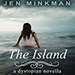 The Island: The Island Series, Book 1 | Jen Minkman