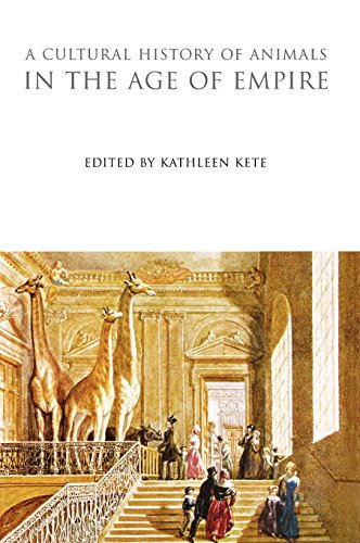 A Cultural History of Animals in the Age of Empire (The Cultural Histories)