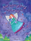 For Every Dog an Angel [Hardcover]