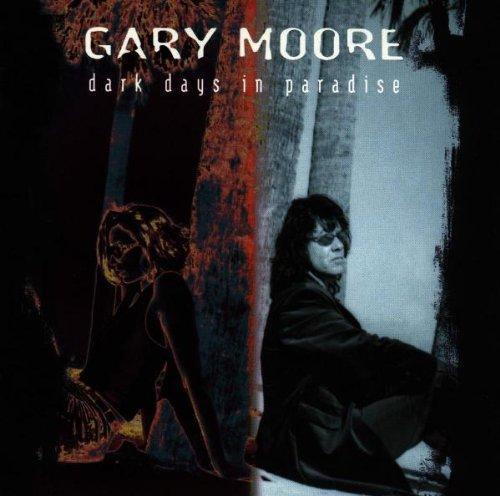 Gary Moore - Dark Days In Paradise (1997) - Zortam Music
