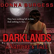 Darklands: A Vampire's Tale: Darklands Vampires, Book 1 | Donna Burgess