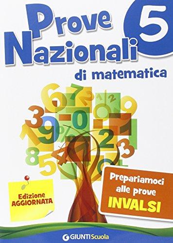 Prove nazionali di matematica Prepariamoci alle prove INVALSI Per la 5 classe elementare PDF