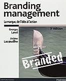 Branding management : La marque, de l'idée à l'action