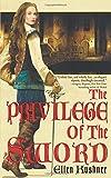 The Privilege of the Sword (Swords of Riverside, Book 2) (0553382683) by Kushner, Ellen