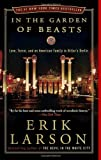 img - for In the Garden of Beasts: Love, Terror, and an American Family in Hitler's Berlin by Larson, Erik (2012) Paperback book / textbook / text book