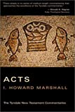 Acts (The Tyndale New Testament Commentaries) (0802814239) by Marshall, I. Howard