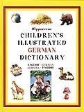 img - for Children's Illustrated German Dictionary: English-German German-English (Childrens Illustrated Dictionaries Series) book / textbook / text book