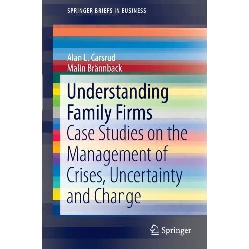 Understanding Family Firms: Case Studies on the Management of Crises Uncertainty and Change