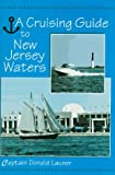Cruising Guide To N J Waters