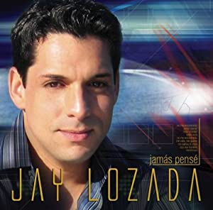 Jay Lozada - Jamas Pense - Amazon.com Music