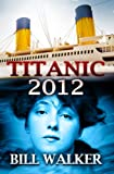 img - for Titanic 2012 book / textbook / text book