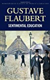 Gustave Flaubert Sentimental Education (Wordsworth Classics of World Literature)