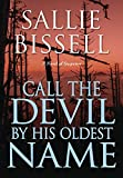 Call the Devil by His Oldest Name (A Mary Crow Novel)