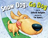 img - for Snow Dog, Go Dog book / textbook / text book