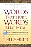 Words That Hurt, Words That Heal: How to Choose Words Wisely and Well (0688163505) by Telushkin, Joseph