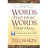 Words That Hurt, Words That Heal: How to Choose Wors Wisely and Wellby Joseph Telushkin