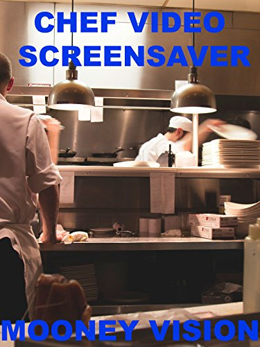 Chef Video Screensaver Set To Music