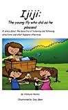 img - for Ijiji: The Young Fly Who Did As He Pleased book / textbook / text book