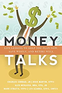 Money Talks: Life Lessons to Help You Plan Now, Save Wisely, and Retire Well by Drumm Beat Publishing