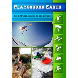 Playground Earth Rock, Water and Ice to the Extreme