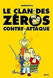 Le clan des Z�ros contre-attaque