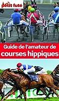 Guide de l'amateur de courses hippiques 2013 Petit Fut� (avec cartes, photos + avis des lecteurs)