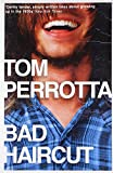 Tom Perrotta Bad Haircut