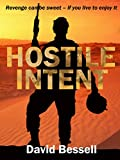 HOSTILE INTENT: Revenge can be sweet - if you live to enjoy it