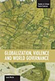 img - for Globalization, Violence and World Governance (Studies in Critical Social Sciences (Haymarket Books)) book / textbook / text book