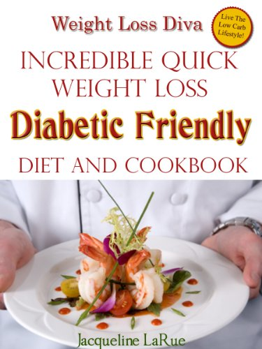 Weight Loss Diva Incredible Quick Weight Loss Diabetic Friendly Diet and Cookbook