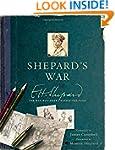 Shepard's War: E. H. Shepard, the Man...
