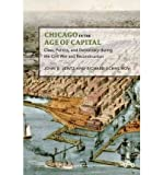 img - for Chicago in the Age of Capital: Class, Politics, and Democracy During the Civil War and Reconstruction (Working Class in American History (Hardcover)) (Hardback) - Common book / textbook / text book